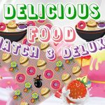 Jeu Delicious Food Match 3 Deluxes